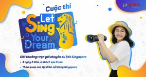 du-hoc-singapore-cuoc-thi-let-sing-your-dream